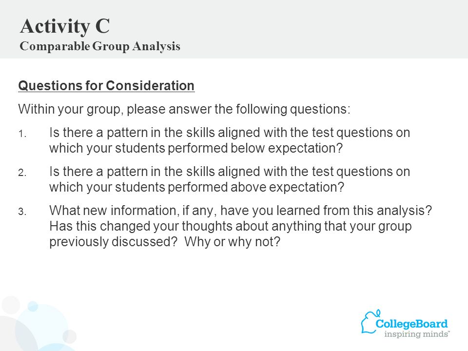 Questions for Consideration Within your group, please answer the following questions: 1. Is there a pattern in the skills aligned with the test questi