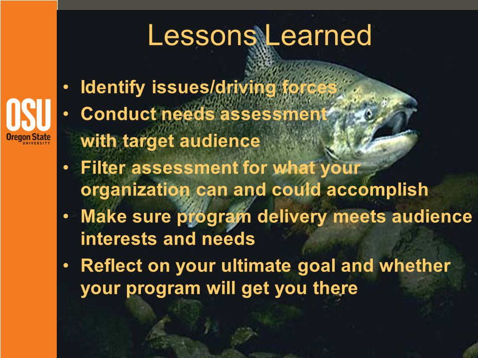 Maine NEMO Lessons Learned Identify issues/driving forces Conduct needs assessment with target audience Filter assessment for what your organization can and could accomplish Make sure program delivery meets audience interests and needs Reflect on your ultimate goal and whether your program will get you there