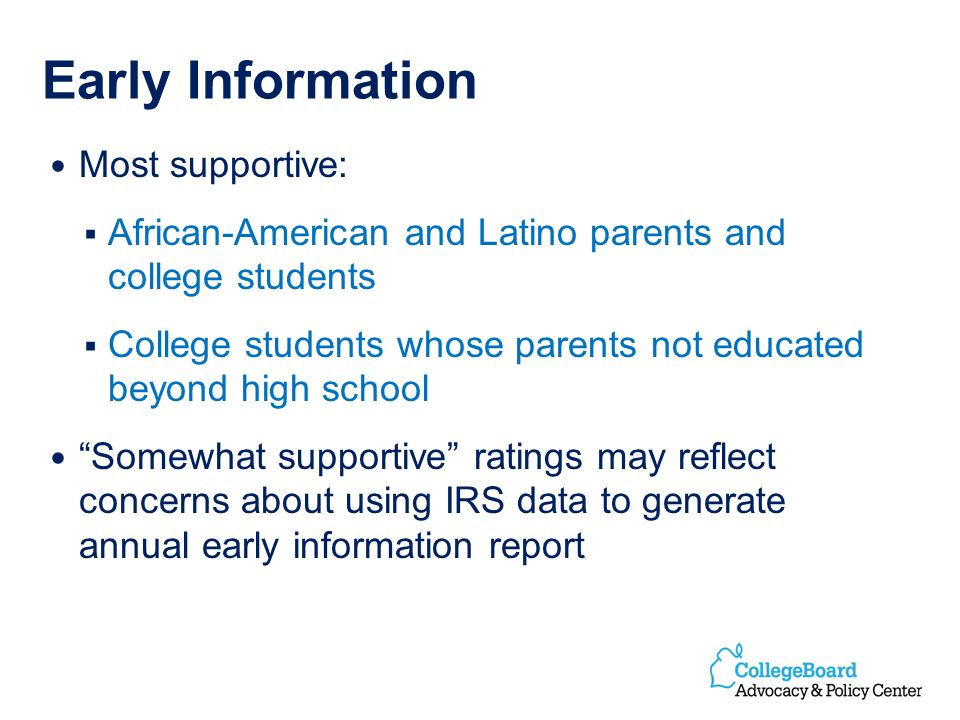 Early Information Most supportive: African-American and Latino parents and college students College students whose parents not educated beyond high sc