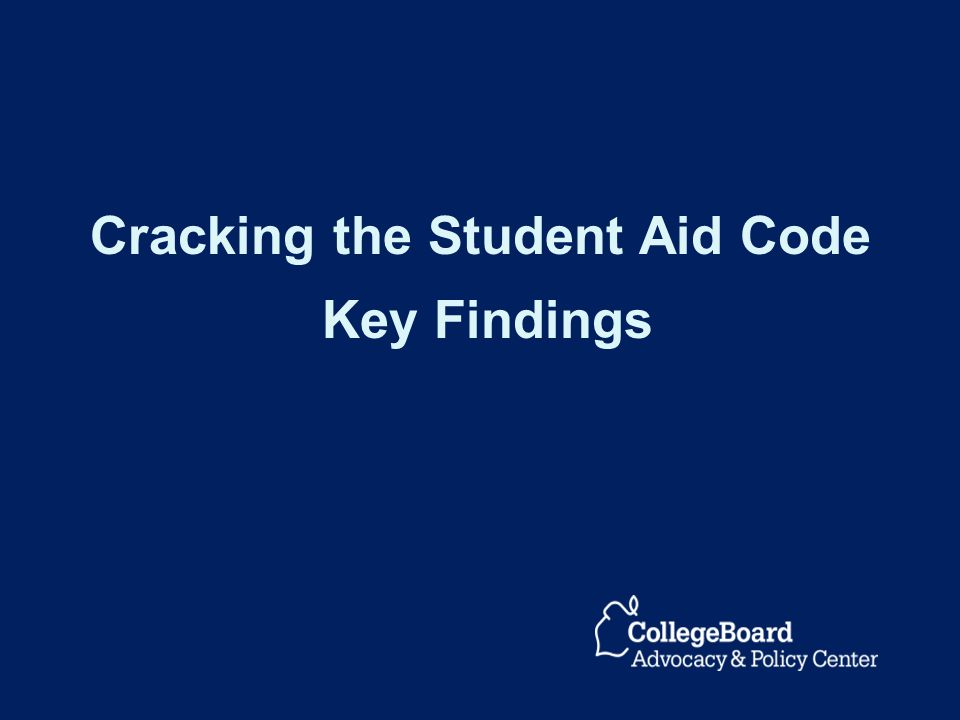 Cracking the Student Aid Code Key Findings