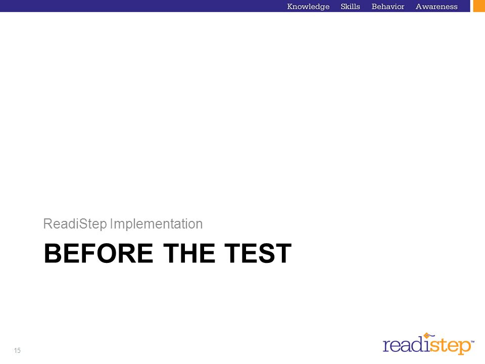 15 BEFORE THE TEST ReadiStep Implementation