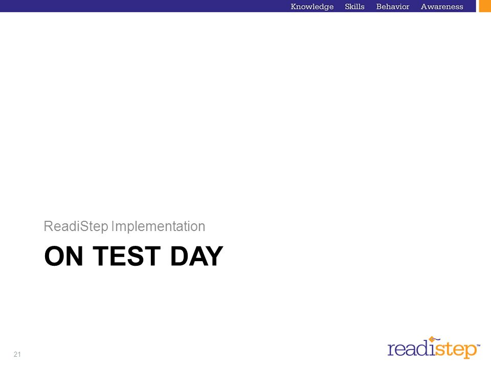 21 ON TEST DAY ReadiStep Implementation