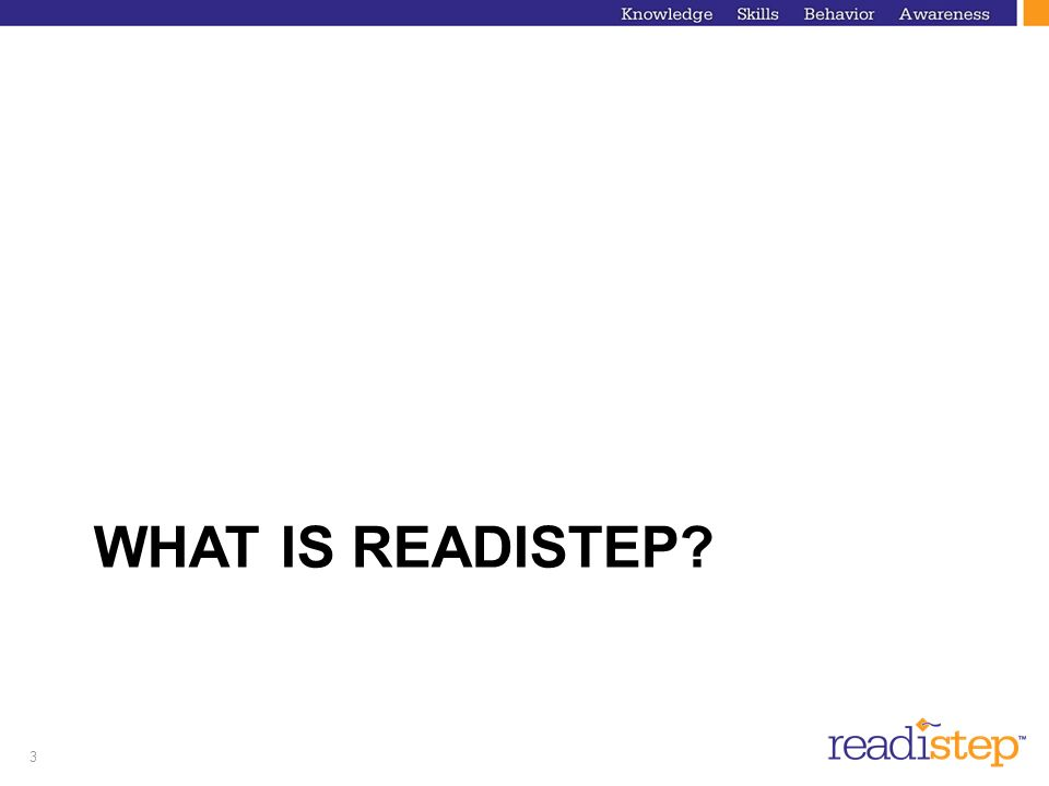 3 WHAT IS READISTEP?
