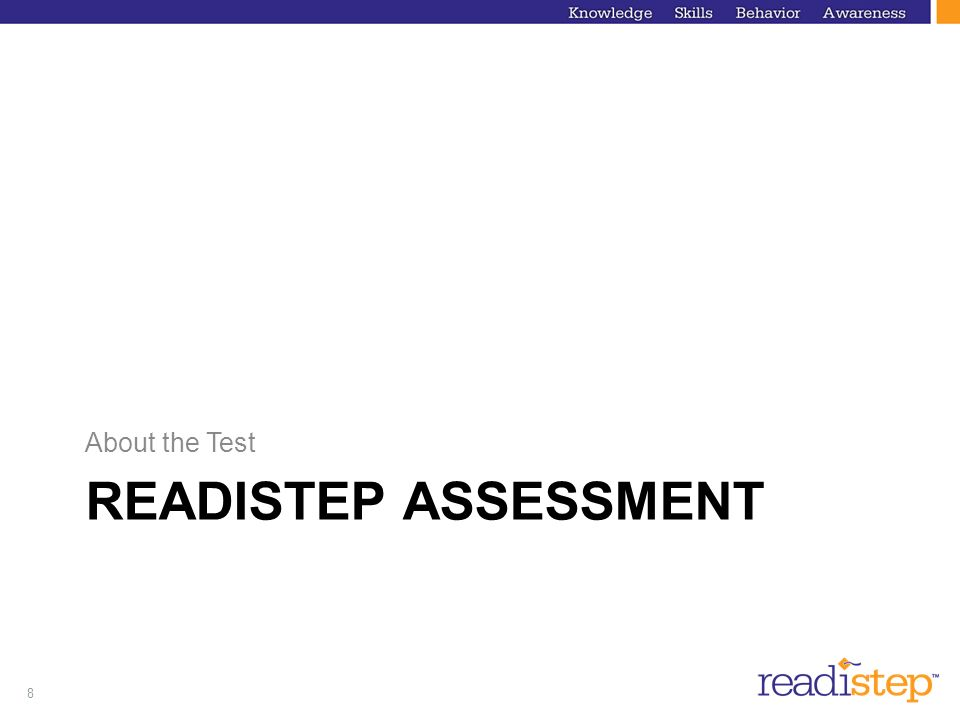 8 READISTEP ASSESSMENT About the Test