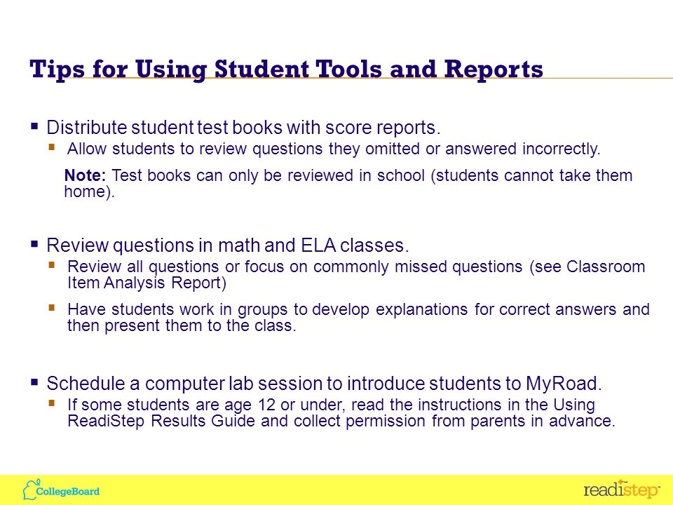 Tips for Using Student Tools and Reports Distribute student test books with score reports.