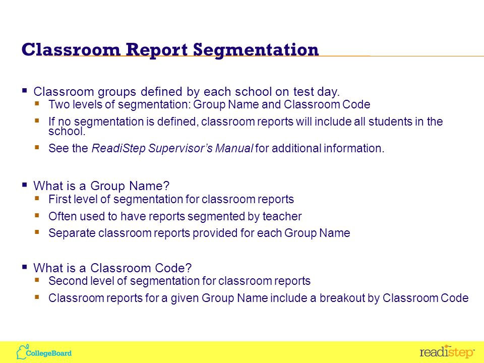 Classroom Report Segmentation Classroom groups defined by each school on test day.