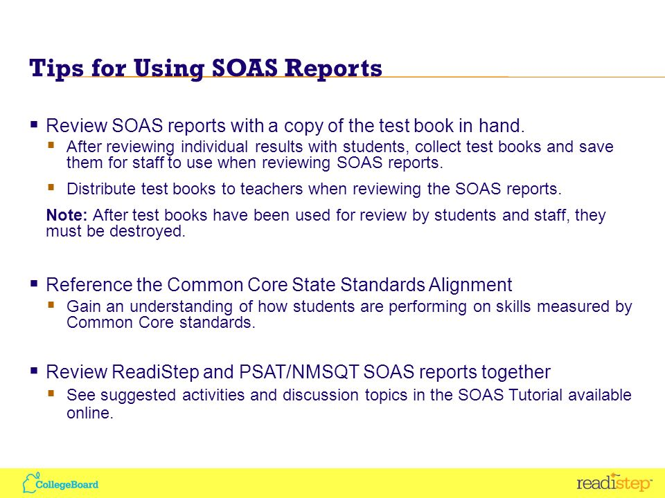 Tips for Using SOAS Reports Review SOAS reports with a copy of the test book in hand.