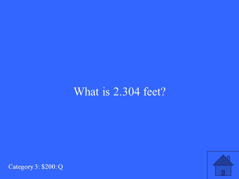 What is 2.304 feet Category 3: $200: Q