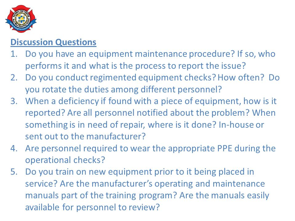 Discussion Questions 1.Do you have an equipment maintenance procedure.
