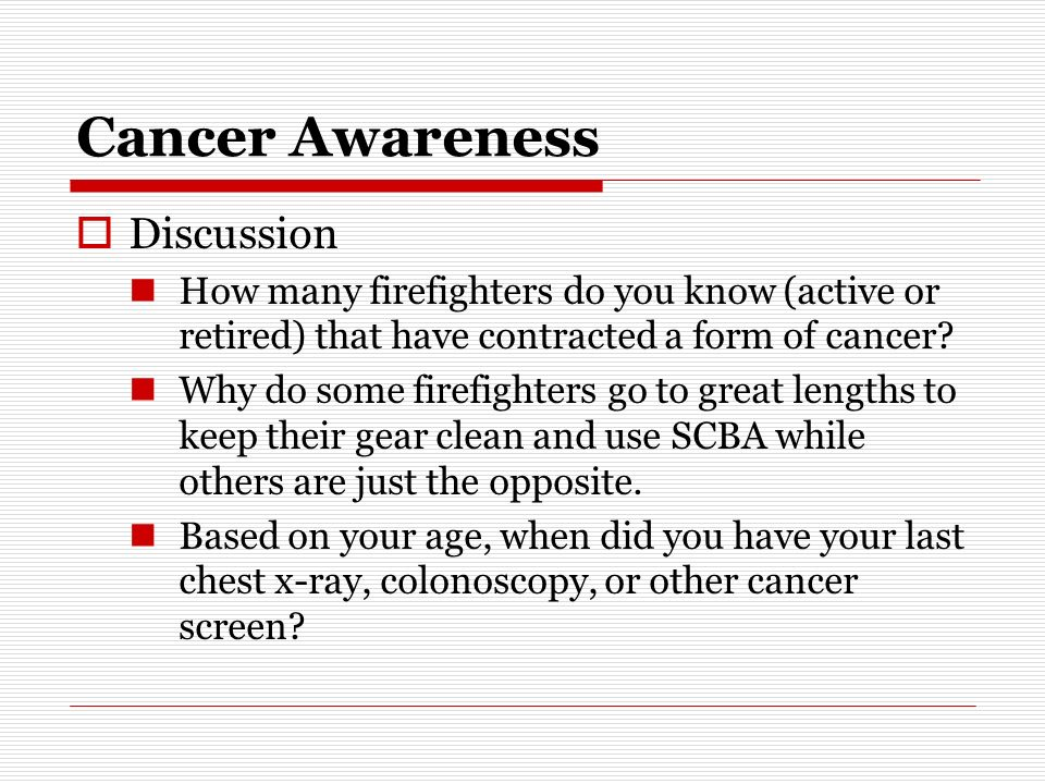 Cancer Awareness Discussion How many firefighters do you know (active or retired) that have contracted a form of cancer.