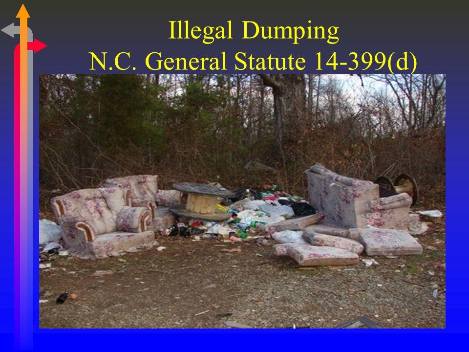 Illegal Dumping N.C. General Statute 14-399(d)