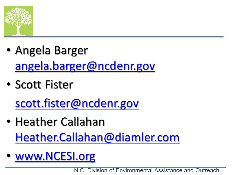 N.C. Division of Environmental Assistance and Outreach Angela Barger angela.barger@ncdenr.gov Angela Barger angela.barger@ncdenr.gov angela.barger@ncd