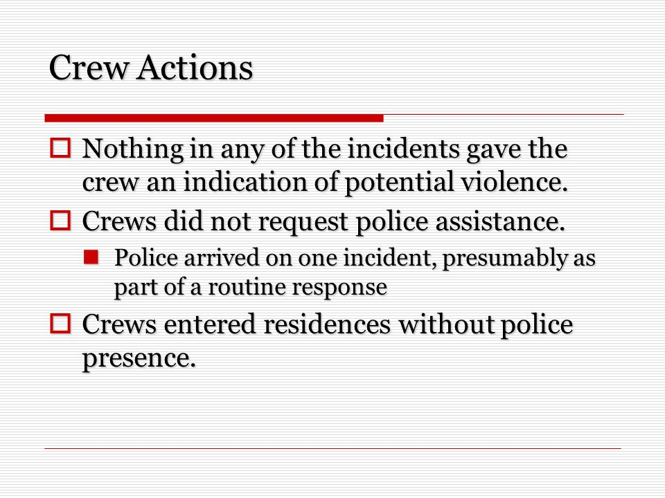 Crew Actions Nothing in any of the incidents gave the crew an indication of potential violence.