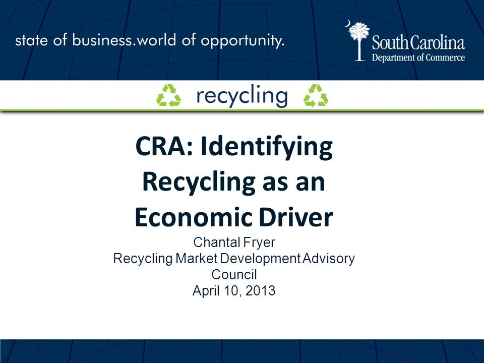 Support market development activities for recyclable commodities RMDACs mission is to support the growth of South Carolinas recycling industry