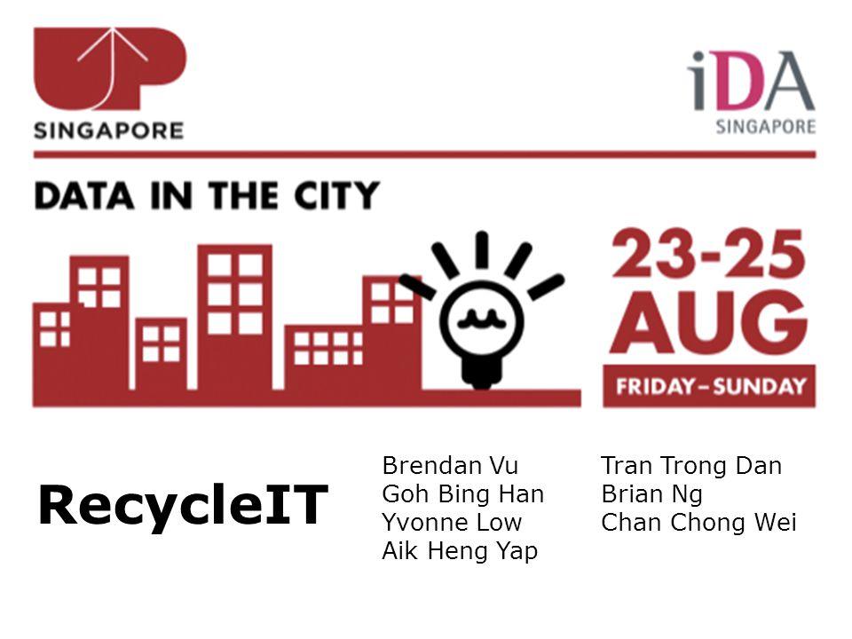 RecycleIT Brendan Vu Goh Bing Han Yvonne Low Aik Heng Yap Tran Trong Dan Brian Ng Chan Chong Wei