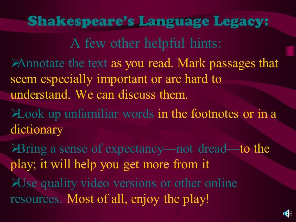 Shakespeares Language Legacy: The Bard, as he was affectionately known, also coined many words that have now found common usage in our language. Here