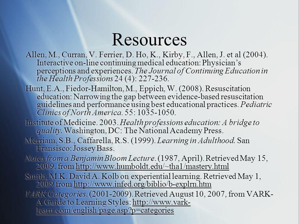 Resources Allen, M., Curran, V. Ferrier, D. Ho, K., Kirby, F., Allen, J.