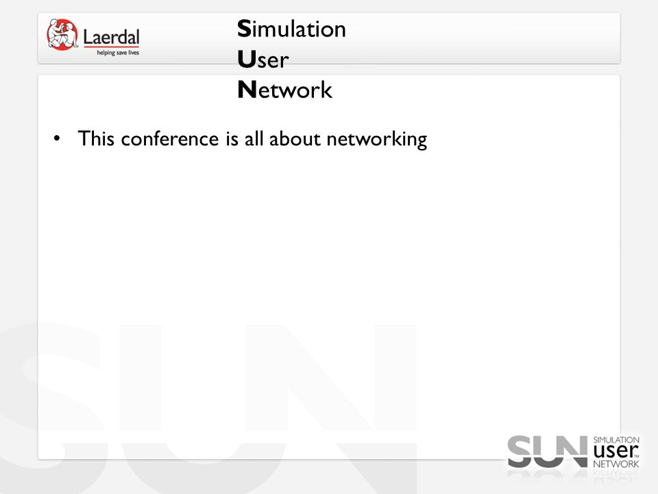 Simulation User Network This conference is all about networking