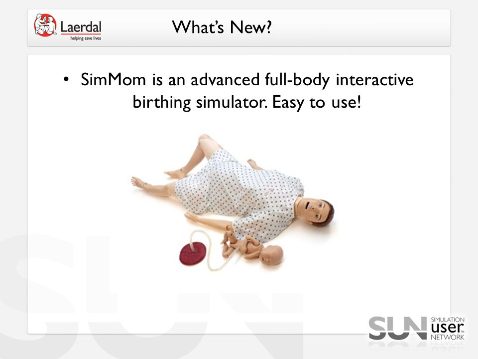 Whats New SimMom is an advanced full-body interactive birthing simulator. Easy to use!