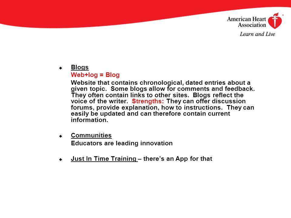 u Blogs Web+log = Blog Website that contains chronological, dated entries about a given topic. Some blogs allow for comments and feedback. They often