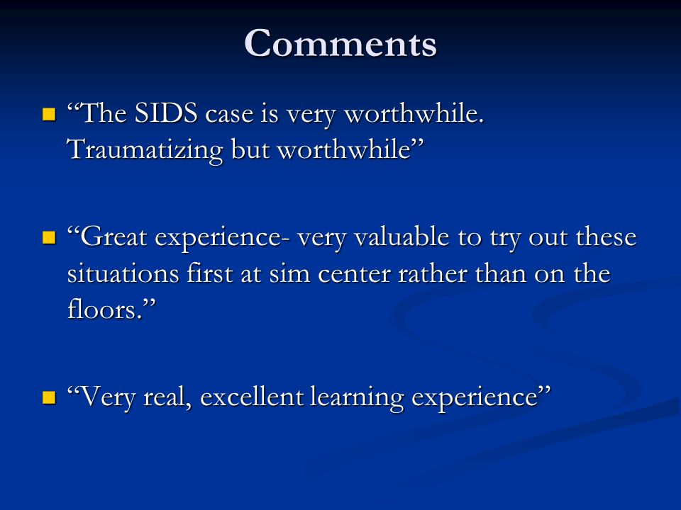 Comments The SIDS case is very worthwhile.