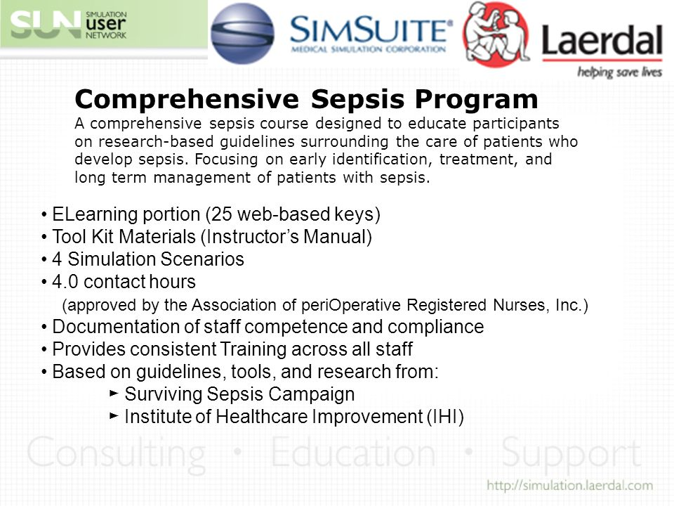 Comprehensive Sepsis Program A comprehensive sepsis course designed to educate participants on research-based guidelines surrounding the care of patients who develop sepsis.