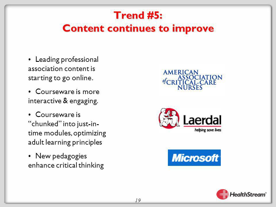 19 Trend #5: Content continues to improve Leading professional association content is starting to go online.