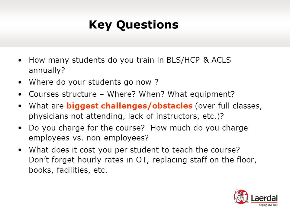 Key Questions How many students do you train in BLS/HCP & ACLS annually.