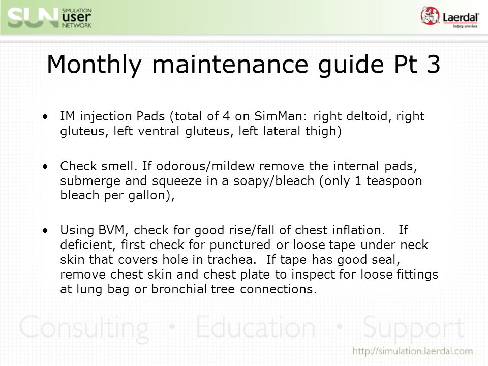 Monthly maintenance guide Pt 3 IM injection Pads (total of 4 on SimMan: right deltoid, right gluteus, left ventral gluteus, left lateral thigh) Check