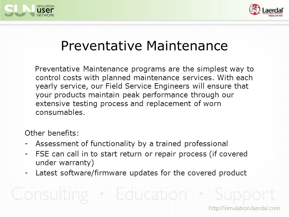 Preventative Maintenance Preventative Maintenance programs are the simplest way to control costs with planned maintenance services. With each yearly s