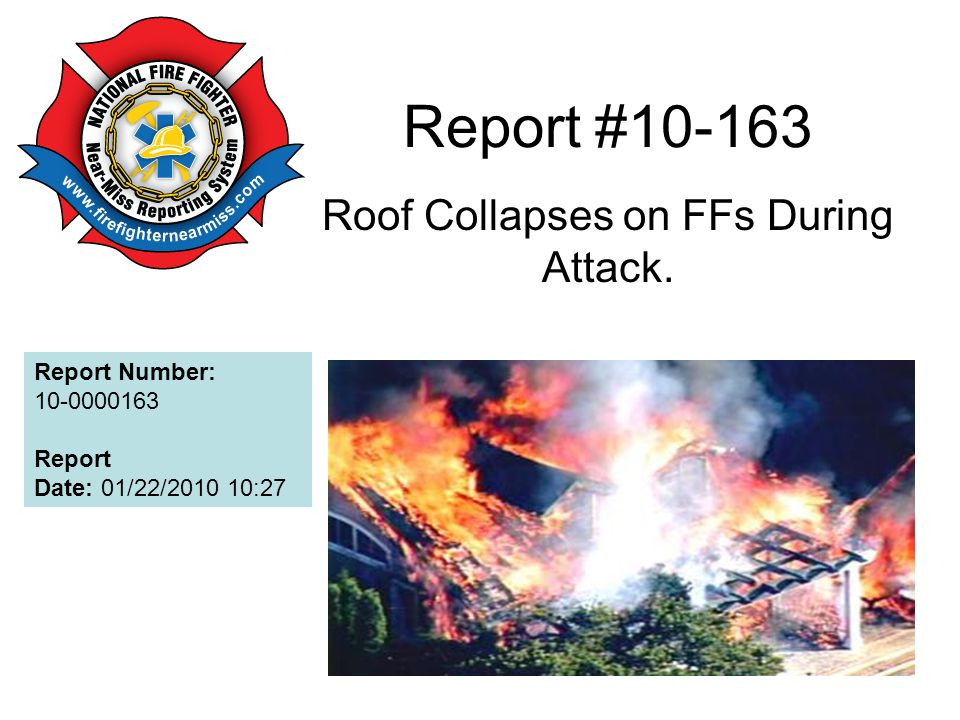 Report #10-163 Roof Collapses on FFs During Attack.