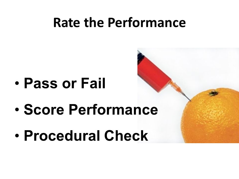 Rate the Performance Pass or Fail Score Performance Procedural Check