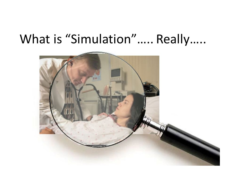 What is Simulation….. Really…..