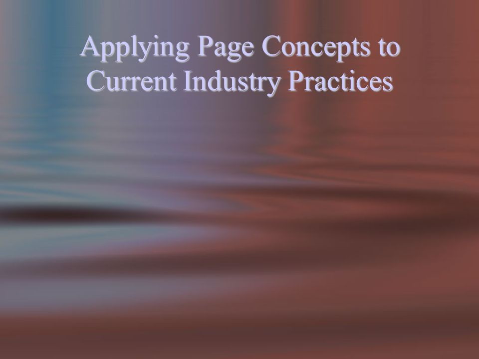 Applying Page Concepts to Current Industry Practices