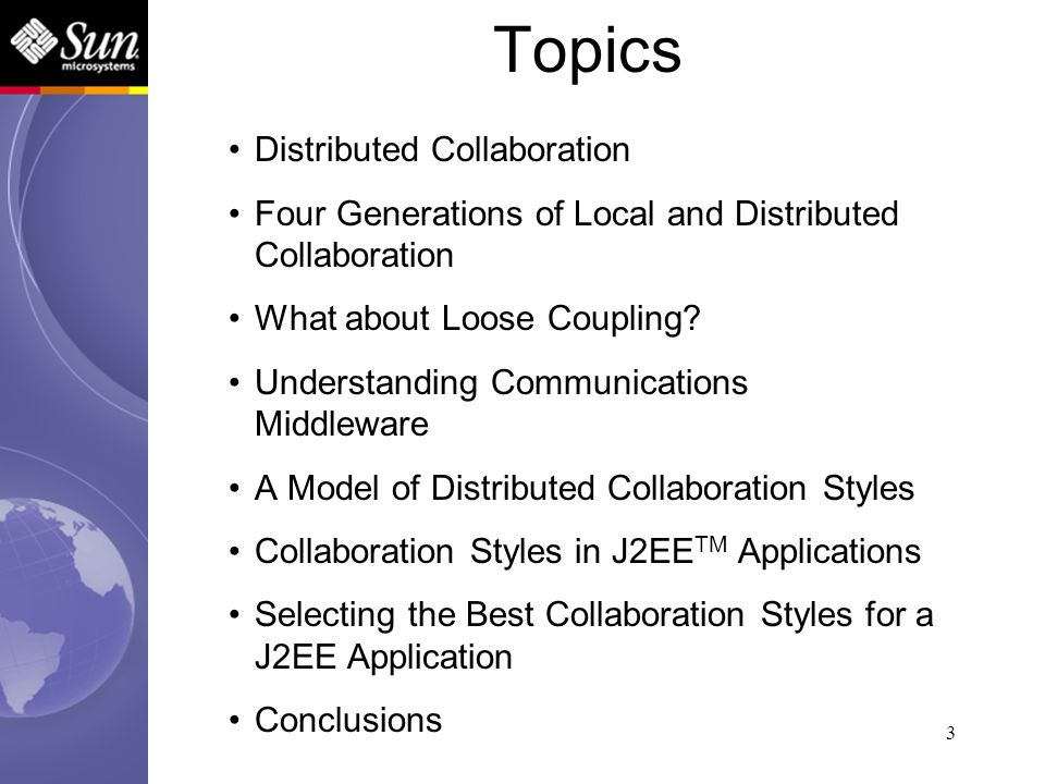 3 Topics Distributed Collaboration Four Generations of Local and Distributed Collaboration What about Loose Coupling? Understanding Communications Mid