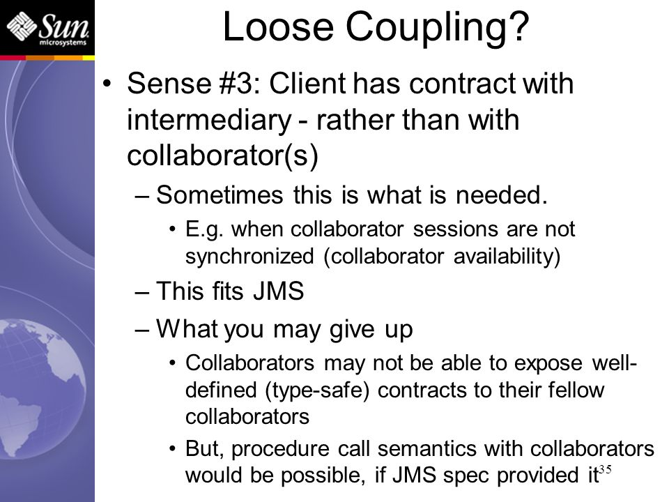 35 Sense #3: Client has contract with intermediary - rather than with collaborator(s) –Sometimes this is what is needed. E.g. when collaborator sessio