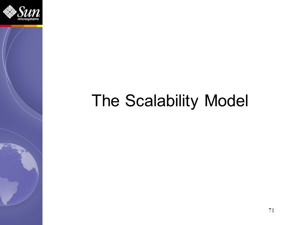 71 The Scalability Model