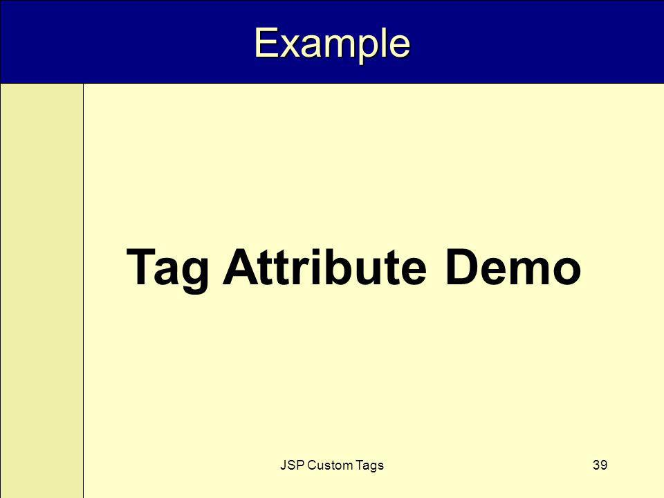JSP Custom Tags39 Example Tag Attribute Demo