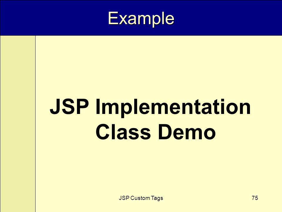 JSP Custom Tags75 Example JSP Implementation Class Demo