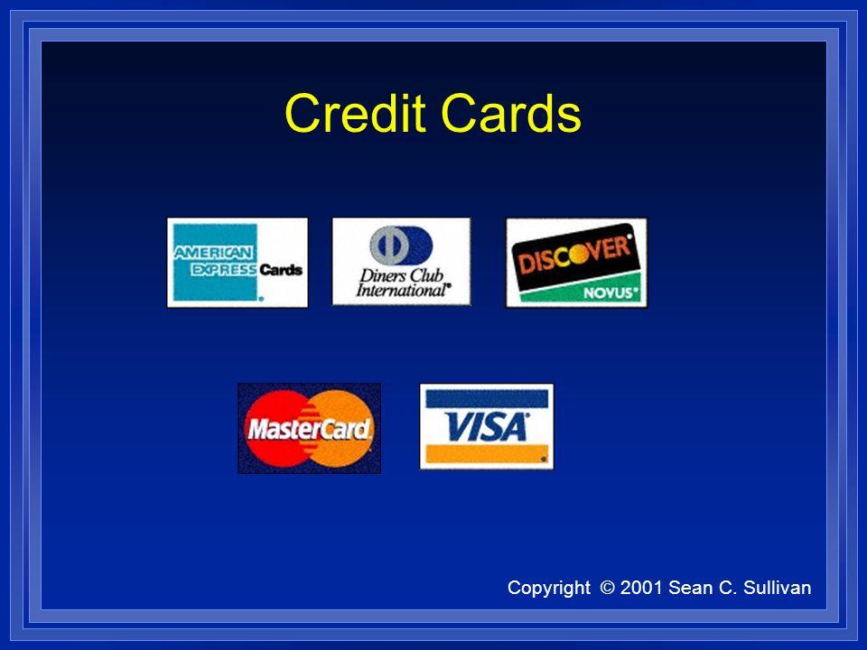 Copyright © 2001 Sean C. Sullivan Credit Cards