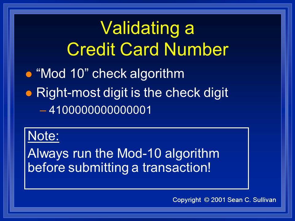 Copyright © 2001 Sean C.Sullivan Example: Mod-10 algorithm A.
