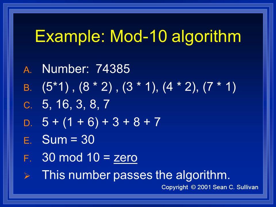 Copyright © 2001 Sean C. Sullivan Example: Mod-10 algorithm A.