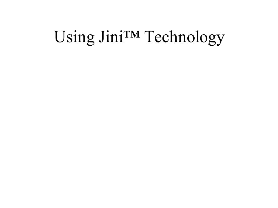 Using Jini Technology