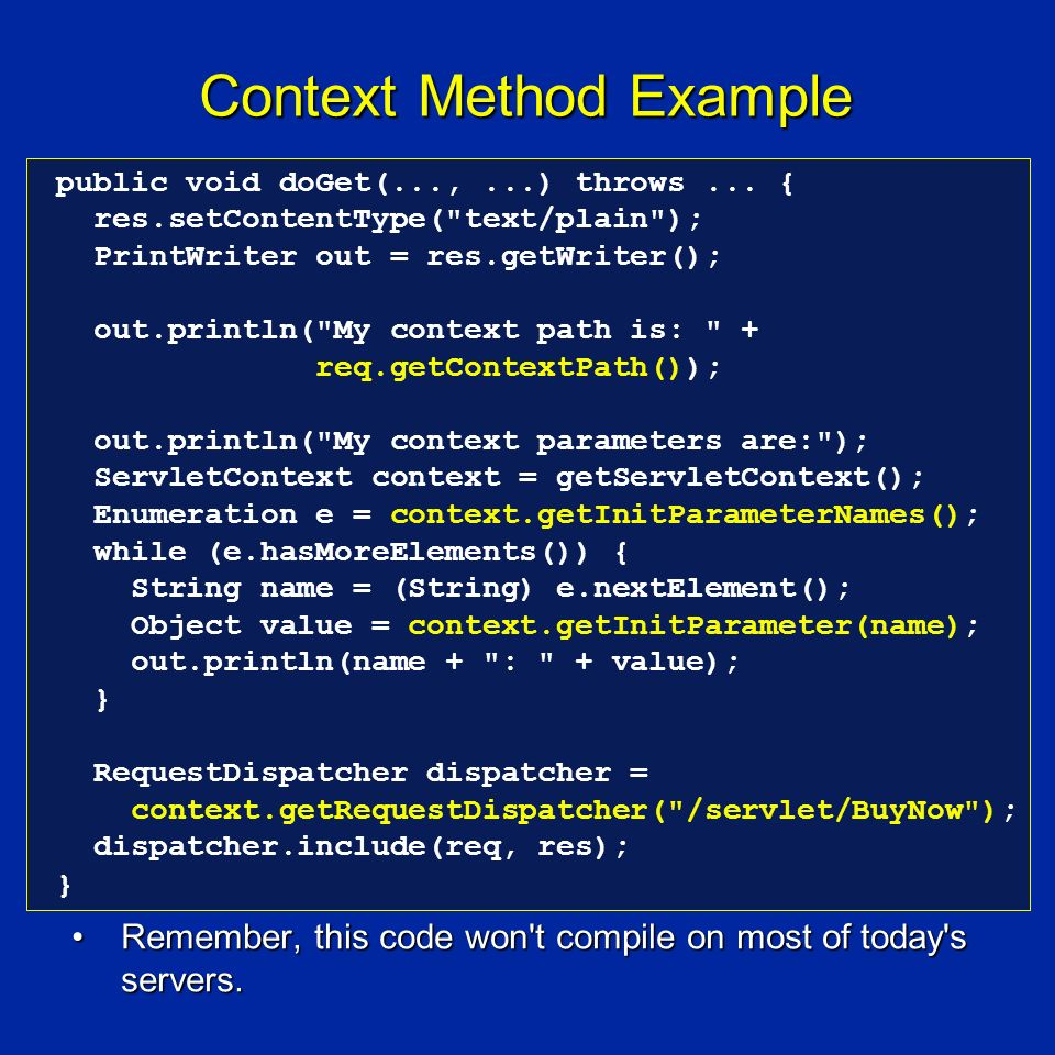 Context Method Example Remember, this code won t compile on most of today s servers.Remember, this code won t compile on most of today s servers.