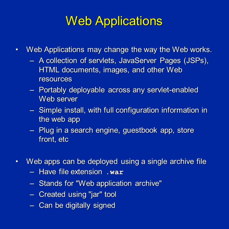 Web Applications Web Applications may change the way the Web works.Web Applications may change the way the Web works.
