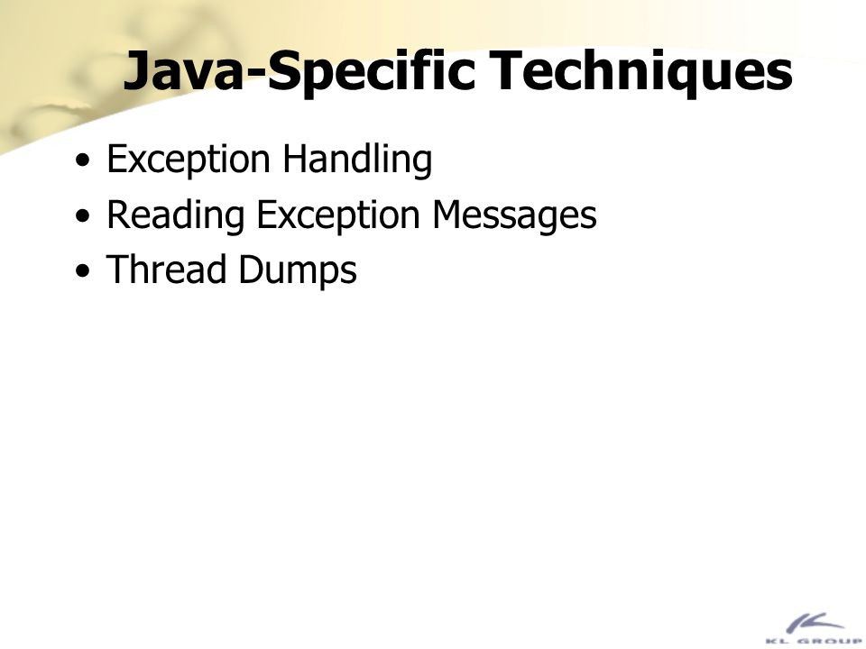 Java-Specific Techniques Exception Handling Reading Exception Messages Thread Dumps
