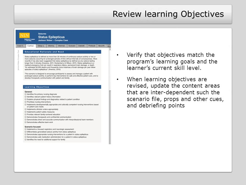 Review learning Objectives Verify that objectives match the programs learning goals and the learners current skill level.