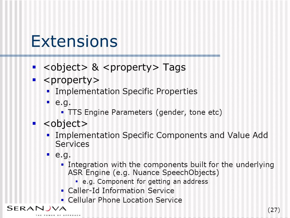 (27) Extensions & Tags Implementation Specific Properties e.g.