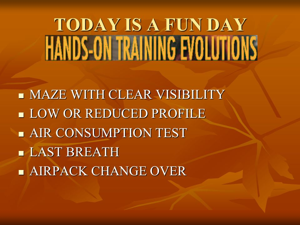 TODAY IS A FUN DAY MAZE WITH CLEAR VISIBILITY MAZE WITH CLEAR VISIBILITY LOW OR REDUCED PROFILE LOW OR REDUCED PROFILE AIR CONSUMPTION TEST AIR CONSUM