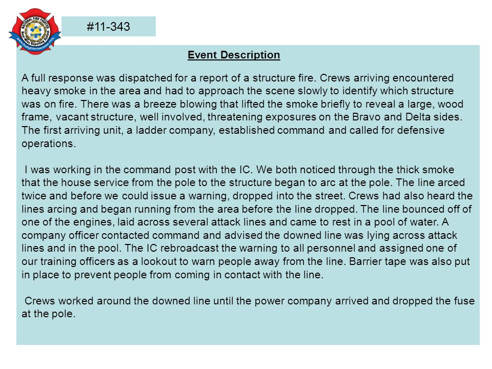 Event Description A full response was dispatched for a report of a structure fire.